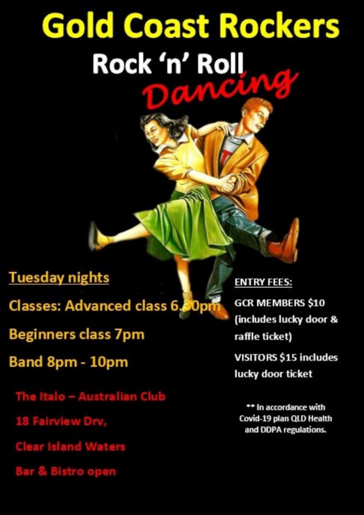 Gold Coast Rocker Rock 'n' Roll Dancing. Tuesday Nights. Classes - Advanced at 6pm, Beginners at 7pm, Free Dancing with the live band - 8pm. Entry: members - $10, visitors - $15.