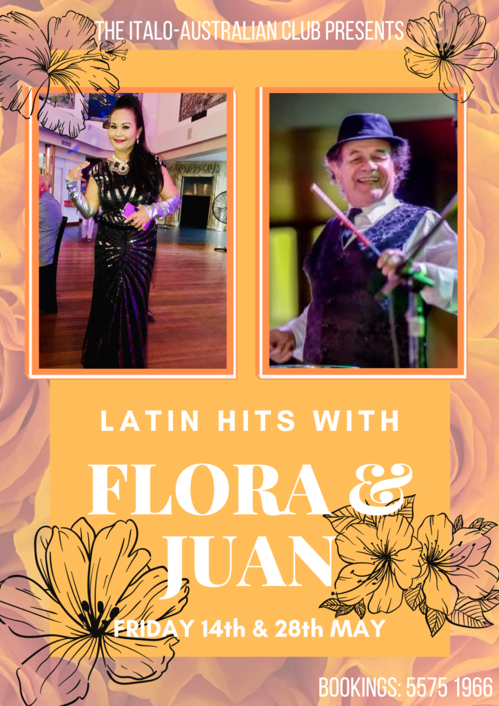 Latin Sounds with Flora and Juan. This May Friday 14th and 28th. Bookings Call 5575 1966